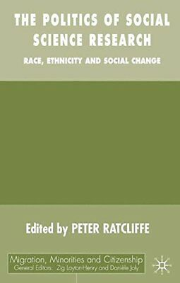 The Politics of Social Science Research: Race, Ethnicity and Social ... Hardback