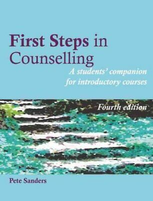 First Steps in Counselling A Students' Companion for Introducto... 9781906254414