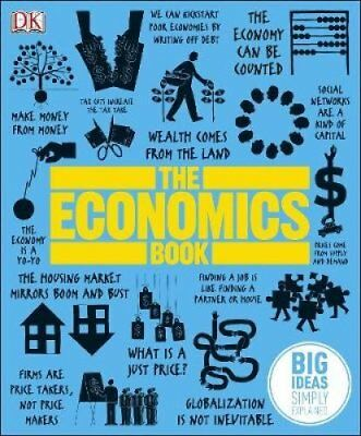 The Economics Book Big Ideas Simply Explained by DK 9781409376415