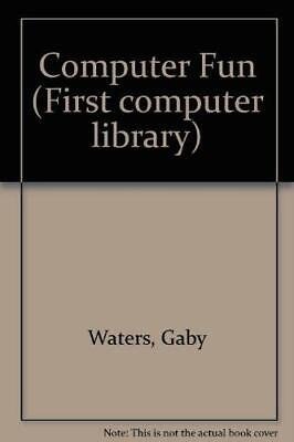 Computer Fun (First computer library) by Waters, Gaby Paperback Book The Cheap