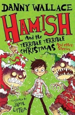 Hamish and the Terrible Terrible Christmas and Other Stories 9781471176579