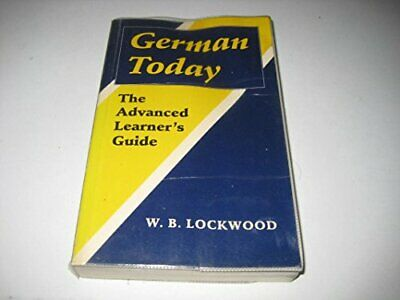 German Today: The Advanced Learner's Guide (Clar... by Lockwood, W. B. Paperback