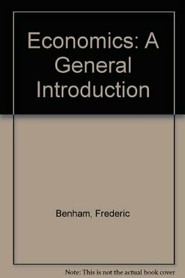 Economics: A General Introduction by Benham, Frederic Hardback Book The Cheap