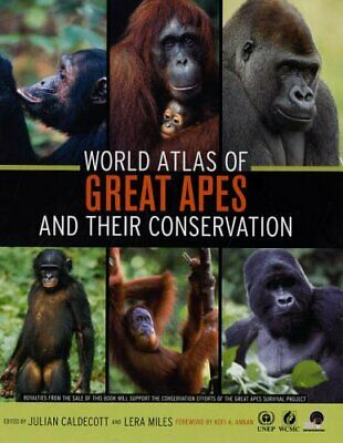 World Atlas of Great Apes and their Conservation by Caldecott, Julian Hardback