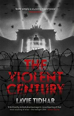 The Violent Century: The epic alternative history novel from... by Tidhar, Lavie