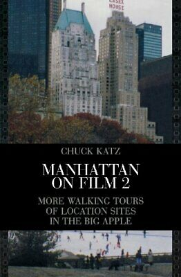 Manhattan on Film: More Walking Tours of Location Si... by Katz, Chuck Paperback