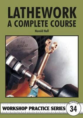 Lathework A Complete Course by Harold Hall 9781854862303 (Paperback, 2003)
