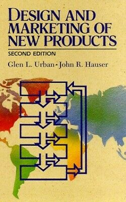 Design and Marketing Of New Products: United Stat... by Hauser, John R. Hardback