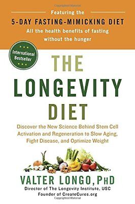 The Longevity Diet: Discover the New Science Behind Stem Cell Activation and Re
