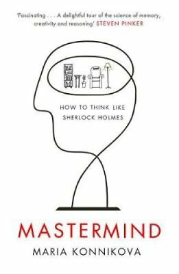 Mastermind How to Think Like Sherlock Holmes by Maria Konnikova 9780857867278