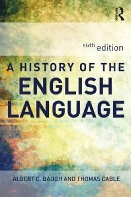 A History of the English Language by Albert C. Baugh 9780415655965