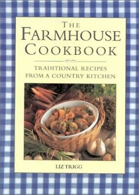 The Farmhouse Cookbook: Traditional Recipes from a Cou... by Trigg, Liz Hardback