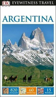 DK Eyewitness Travel Guide Argentina (Eyewitness Travel Guides) by DK Travel The