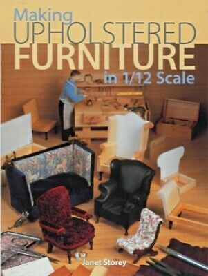 Making Upholstered Furniture in 1/12 Scale by Storey, Janet Paperback Book The
