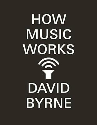 How Music Works by Byrne, David Book The Cheap Fast Free Post