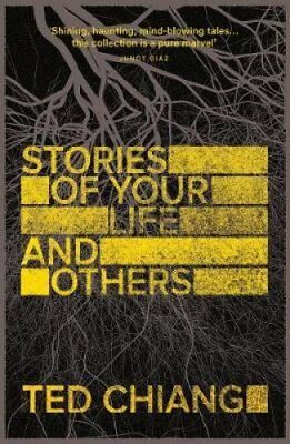 Stories of Your Life and Others by Ted Chiang 9781447289234 (Paperback, 2015)