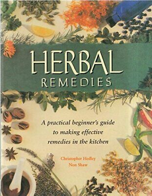 Herbal Remedies by Christopher Hedley & Non Shaw Book The Fast Free Shipping