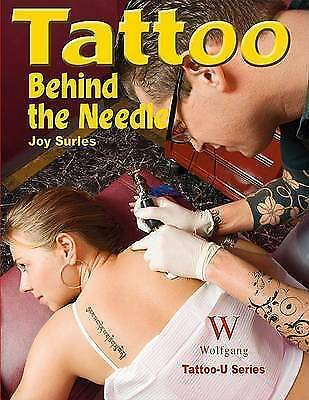 TATTOO. BEHIND THE NEEDLE. Joy Surles. Tattooing