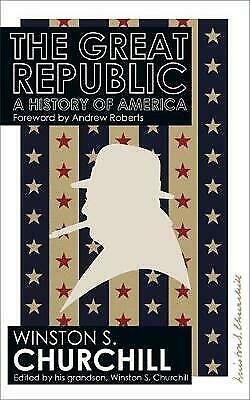 The Great Republic: A History of America by Winston Churchill (Paperback) Book