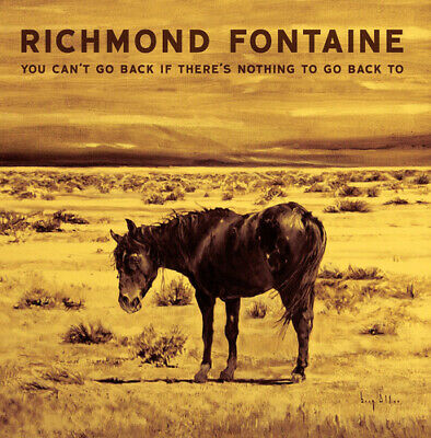 Richmond Fontaine : You Can't Go Back If There's Nothing to Go Back To CD