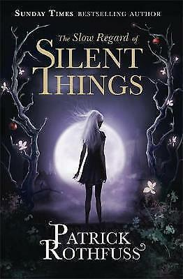 The Slow Regard of Silent Things by Patrick Rothfuss (Paperback) BRAND NEW Book
