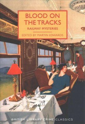 Blood on the Tracks Railway Mysteries by Martin Edwards 9780712352703
