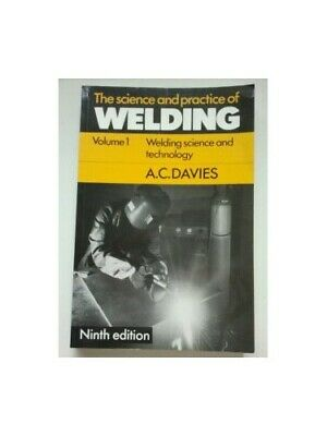 The Science and Practice of Welding: Volume 1: Wel... by Davies, A. C. Paperback
