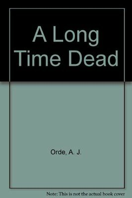 A Long Time Dead by Orde, A. J. Hardback Book The Cheap Fast Free Post