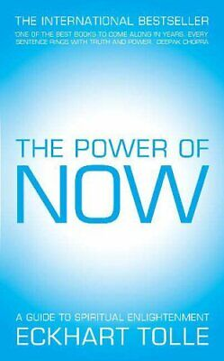 The Power of Now: A Guide to Spiritual Enlightenment by Tolle, Eckhart Hardback