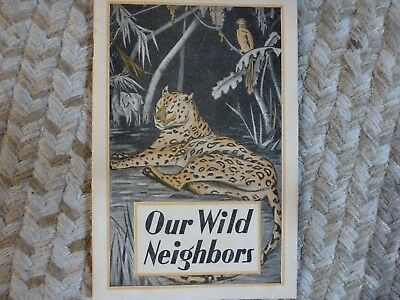 Lydia Pinkham's Our Wild Neighbors from the 1940s