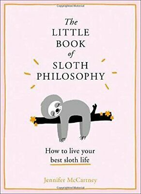 The Little Book of Sloth Philosophy by McCartney, Jennifer Book The Cheap Fast