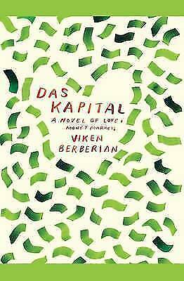 Das Kapital: A Novel of Love and Money Markets by Viken Berberian (Paperback, 20