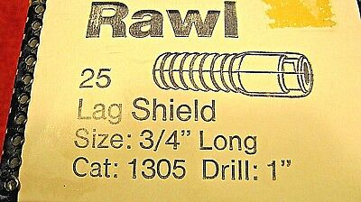 RAWL LAG SHIELD-Size  3/4 IN Long- Drill 1 in -Cat. No. 1305 - 1 box = 25 Ct.