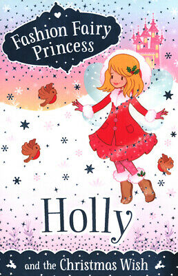 Fashion fairy princess: Holly and the Christmas wish by Poppy Collins