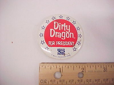 Vintage Dirty Dragon for President Pinback Button Pin WFLD-TV 32 Chicago