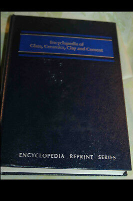 Encyclopaedia of Glass, Ceramics, Clay and Cement ISBN 10: 047181931X