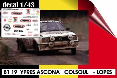81 19  Decal 1/43  Opel Ascona 400 Rallye Ypres Colsoul -  Lopez