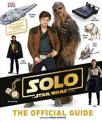 Solo: A Star Wars Story The Official Guide by Pablo Hidalgo (Hardback)