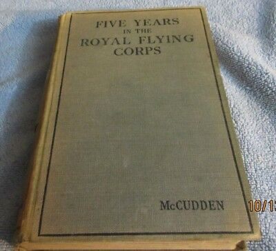 WW1 , aviation Five Years in the Royal Flying Corps, English 1st edition 1918