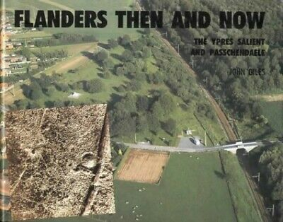 Flanders: Then and Now (After the Battle S.) by Giles, John Hardback Book The