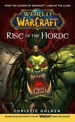 World of WarCraft: Rise of the horde by Christie Golden (Paperback)