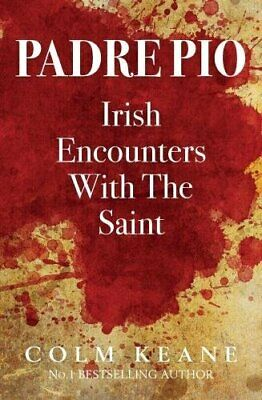 Padre Pio - Irish Encounters with the Saint by Keane, Colm Book The Cheap Fast