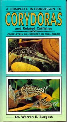 Complete Guide to Corydoras (Complete introduc... by Burgess, Warren E. Hardback