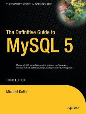 The Definitive Guide to MySQL 5, Third Edition (... by Kofler, Michael Paperback
