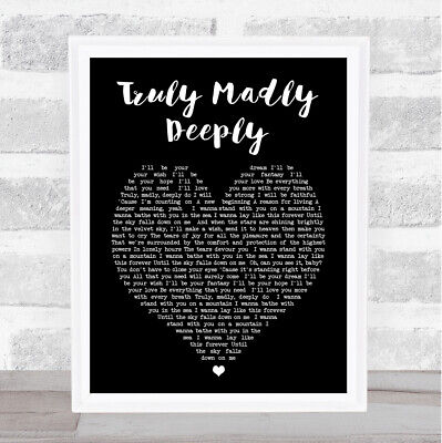 Truly Madly Deeply Black Heart Song Lyric Quote Print