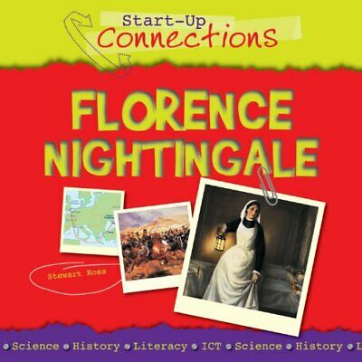 Florence Nightingale (Start-up Connections) by Stewart Ross Paperback Book The
