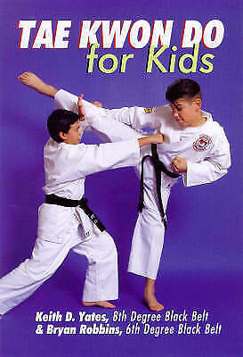 Robbins, Bryan H.,Yates, Keith D., Tae Kwon Do for Kids, Very Good Book