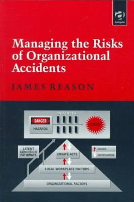 Managing the Risks of Organizational Accidents by James Reason 9781840141054