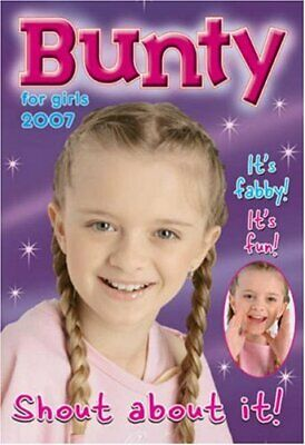 Bunty for Girls 2007 Annual by Anon Hardback Book The Cheap Fast Free Post