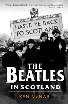 The Beatles in Scotland by Ken McNab Book The Cheap Fast Free Post